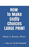 How to Make Godly Choices LARGE PRINT