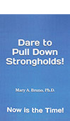Dare to Pull Down Strongholds